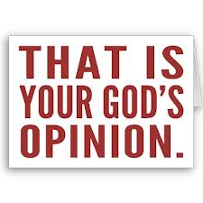 God's Opinion that is yours