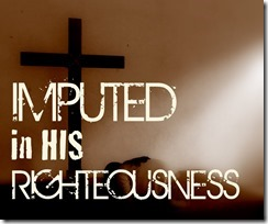 Luke 3 21 Imputed in His Righteousness