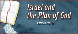 Romans 11 God plan for Israel